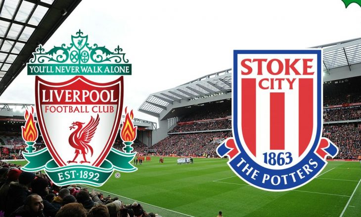 Liverpool vs Stoke City formacionet zyrtare