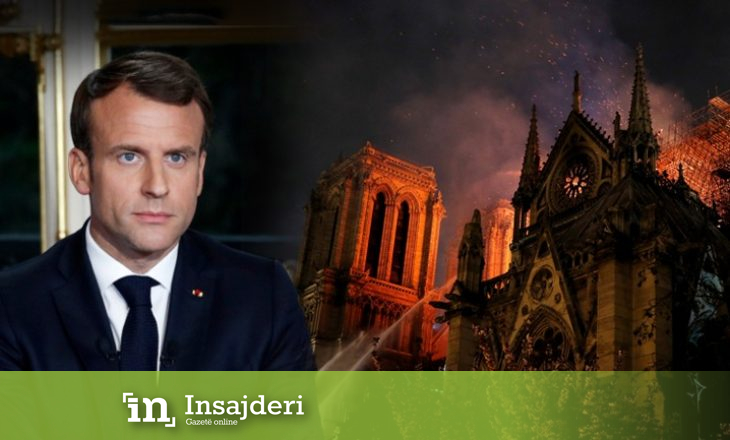 Zjarri në Notre Dame, Macron: Katedralja e re do jetë më e bukur