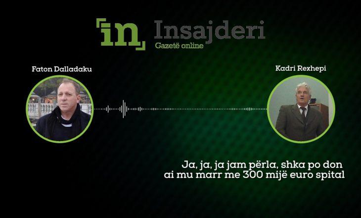 Përgjimet për Fajde – Kadri Rexhepi: Çka po donë ai, me marr me 300 mijë euro spital?