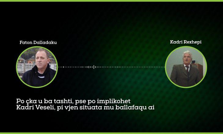 Përgjimet për Fajde – Dalladaku: Pse po implikohet Kadri Veseli, po vjen situata mu ballafaqu ai?