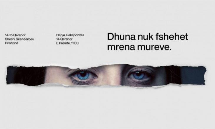 """Hapet ekspozita """"Dhuna nuk fshehet mrena mureve"""""""