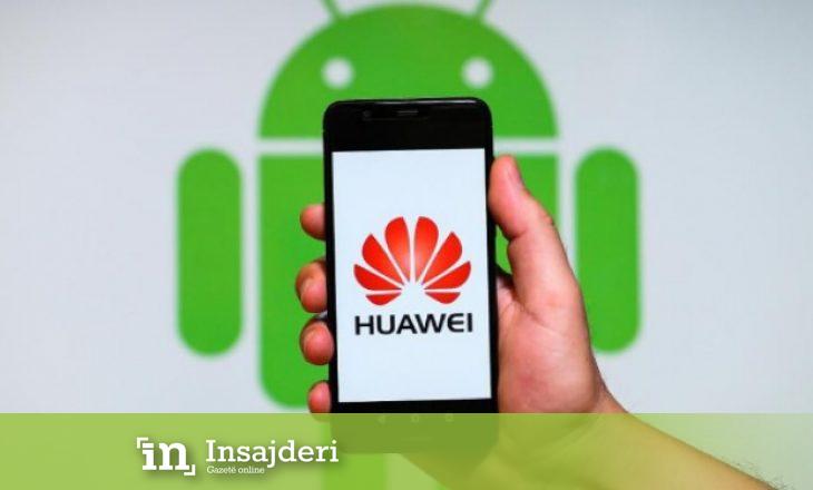 Huawei në telashe të mëdha, kërkon Android me çdo kusht