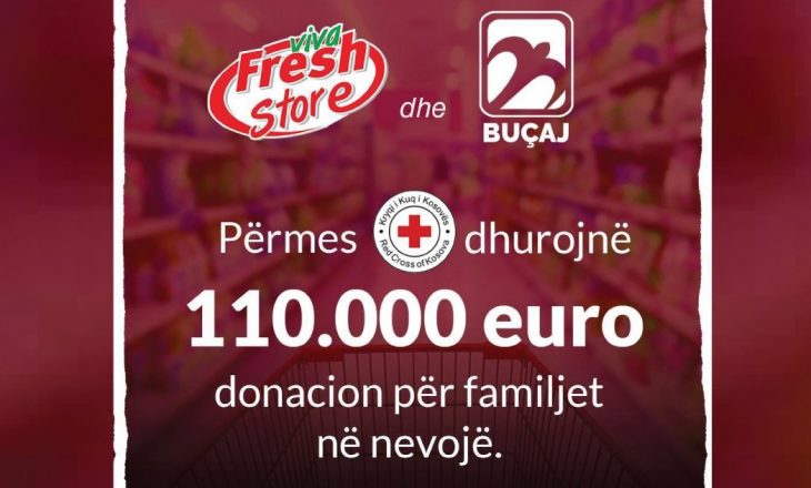 Viva Fresh Store dhe Buçaj ndajnë 110,000.00 € DONACION për FAMILJET në nevojë!