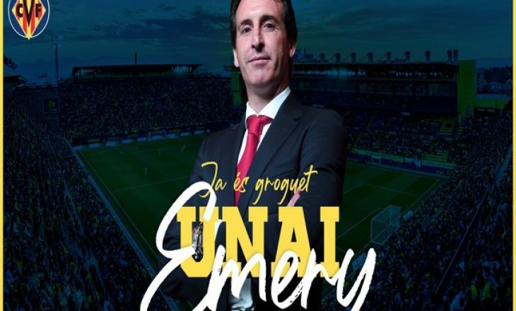 Zyrtare: Unai Emery emërohet trajneri i Villareal