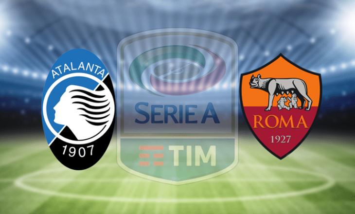 Atalanta vs Roma – formacionet zyrtare