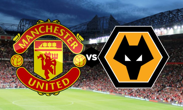 Manchster United vs Wolverhampton Wanderers – formacionet