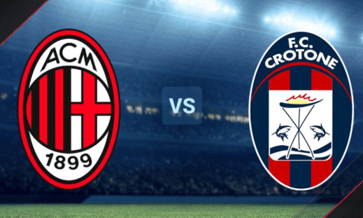 Milan vs Crotone – formacionet e ndeshjes