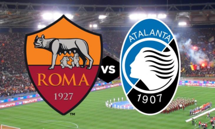 Roma vs Atalanta – formacionet zyrtare