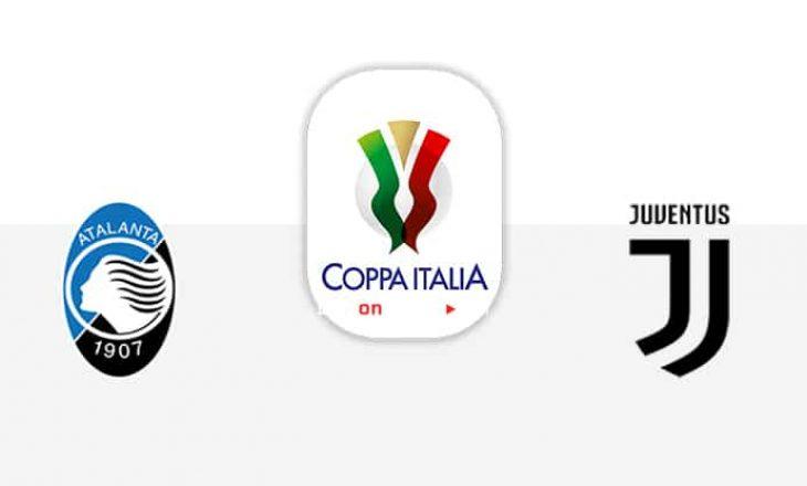 Atalanta vs Juventus – formacionet zyrtare të ndeshjes finale në Kupën e Italisë