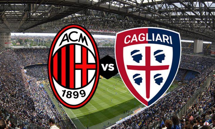 Milan vs Cagliari – formacionet zyrtare